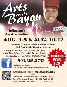 Arts on the Bayou Poster showing a guy holding tickets. Advertising the August Theatre event held in Jefferson Texas 2 weekends in August 2012.